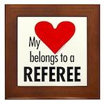 Heart belongs, referee Framed Tile