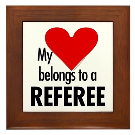 Heart belongs, referee Framed Tile