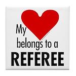 Heart belongs, referee Tile Coaster