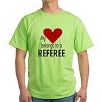 Heart belongs, referee Green T-Shirt