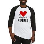 Heart belongs, referee Baseball Jersey