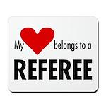 Heart belongs, referee Mousepad