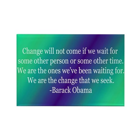 Obama Quote on Change Rectangle Magnet