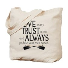 Love Many, Trust a Few Tote Bag