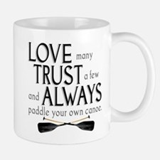 Love Many, Trust a Few Mug