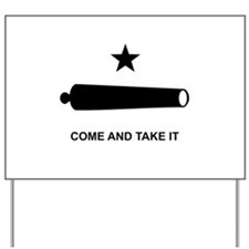 Come And Take It - Yard Sign