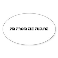 I'm From The Future - Oval Decal