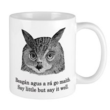 Say little but say it well Mug