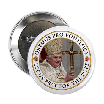 "Pray For Pope Benedict XVI 2.25"" Button"