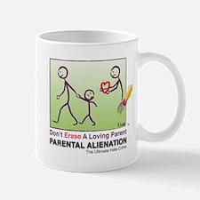 Don't Erase A Loving Parent MUG