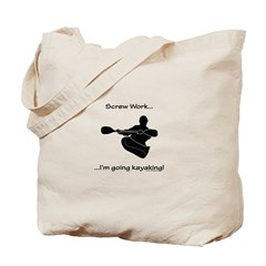 Screw Work-I'm Going Kayaking Tote Bag