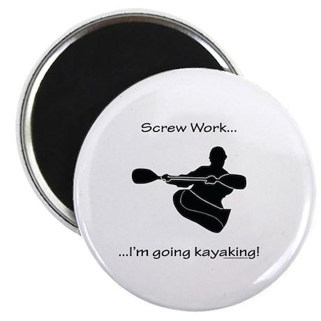 """Screw Work-I'm Going Kayaking 2.25"""" Magnet (10 pac"""
