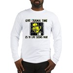 Give Obama Time Long Sleeve T-Shirt
