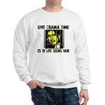 Give Obama Time Sweatshirt