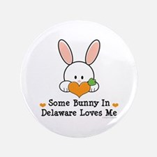 """Some Bunny In Delaware Loves Me 3.5"""" Button (100 p"""