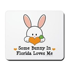 Some Bunny In Florida Loves Me Mousepad