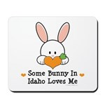 Some Bunny In Idaho Loves Me Mousepad