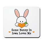 Some Bunny In Iowa Loves Me Mousepad