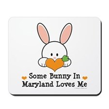 Some Bunny In Maryland Loves Me Mousepad