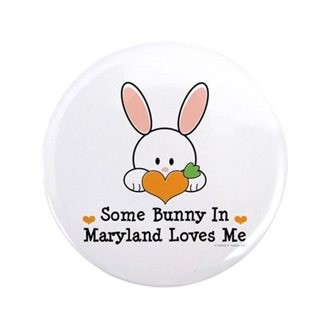"""Some Bunny In Maryland Loves Me 3.5"""" Button"""