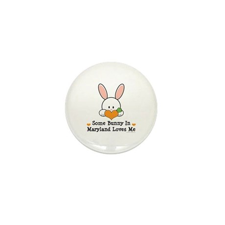 Some Bunny In Maryland Loves Me Mini Button (100 p