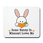 Some Bunny In Missouri Loves Me Mousepad