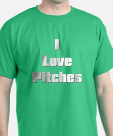 I Love Pitches T-Shirt