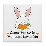 Some Bunny In Montana Loves Me Tile Coaster