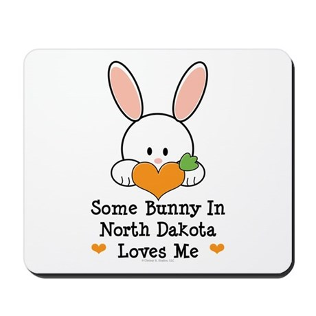 Some Bunny In North Dakota Mousepad