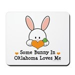 Some Bunny In Oklahoma Loves Me Mousepad