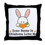 Some Bunny In Oklahoma Loves Me Throw Pillow