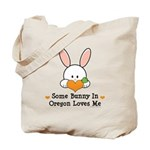 Some Bunny In Oregon Loves Me Tote Bag