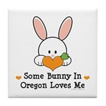 Some Bunny In Oregon Loves Me Tile Coaster