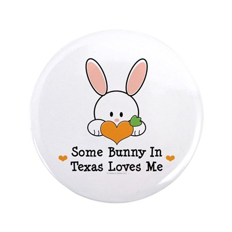 "Some Bunny In Texas Loves Me 3.5"" Button (100 pack"