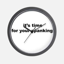 it's time for your spanking Wall Clock