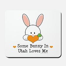 Some Bunny In Utah Loves Me Mousepad