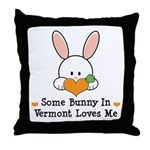 Some Bunny In Vermont Loves Me Throw Pillow