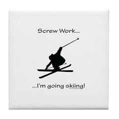 Screw Work-I'm Going Skiing Tile Coaster