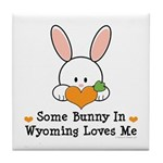 Some Bunny In Wyoming Loves Me Tile Coaster