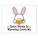 Some Bunny In Wyoming Loves Me Small Poster