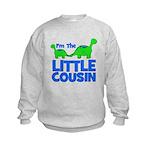 I'm The LITTLE Cousin! Dinosa Kids Sweatshirt