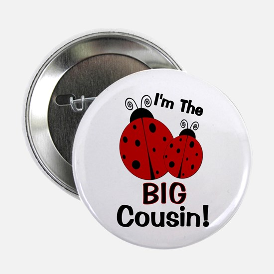 "I'm The BIG Cousin! Ladybug 2.25"" Button"