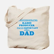 Some call me a Radio Producer, the most i Tote Bag