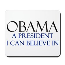 Believe in Obama Mousepad