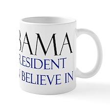 Believe in Obama Mug