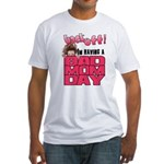 Bad Mom Day Fitted T-Shirt