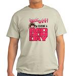 Bad Mom Day Light T-Shirt