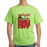 Bad Mom Day Green T-Shirt