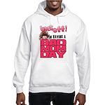 Bad Mom Day Hooded Sweatshirt