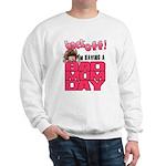 Bad Mom Day Sweatshirt